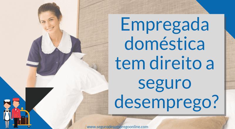 Empregada doméstica tem direito a seguro desemprego