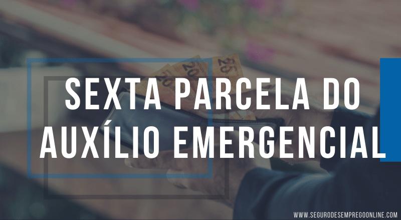 pagamento da sexta parcela do auxílio emergencial